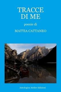 """""""Tracce di me"""", il nuovo libro di Mattia Cattaneo"""
