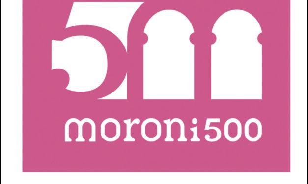1521-2021, 500 anni della nascita del Moroni